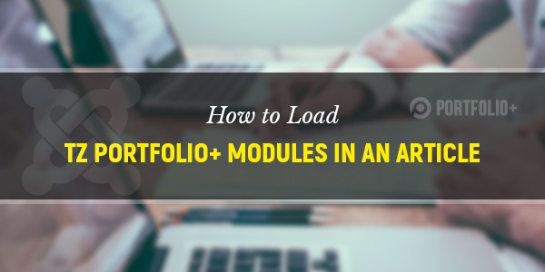 How to load TZ Portfolio+ modules in an article (Joomla 3.x)