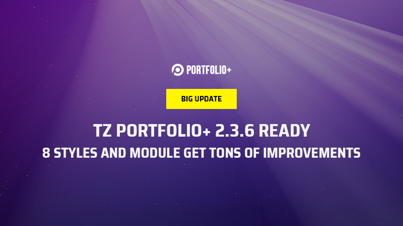 [Update] TZ Portfolio+ 2.3.6 ready, 8 styles and module get improvements