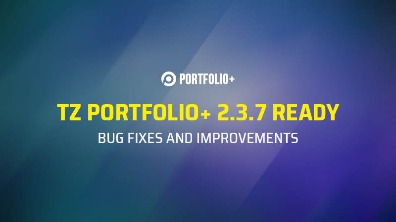 [Update] TZ Portfolio+ 2.3.7 released