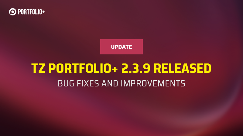 [Update] TZ Portfolio+ 2.3.9 released with bug-fixes and improvements