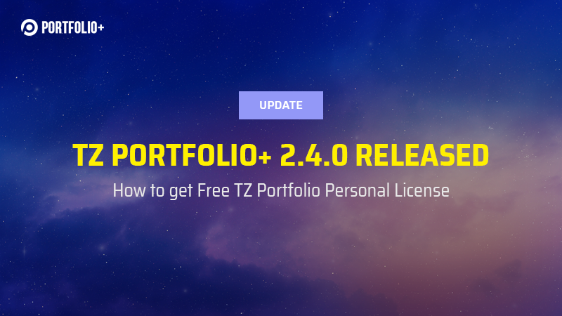 [Update] TZ Portfolio+ 2.4.0 released & How to get TZ Portfolio License Free