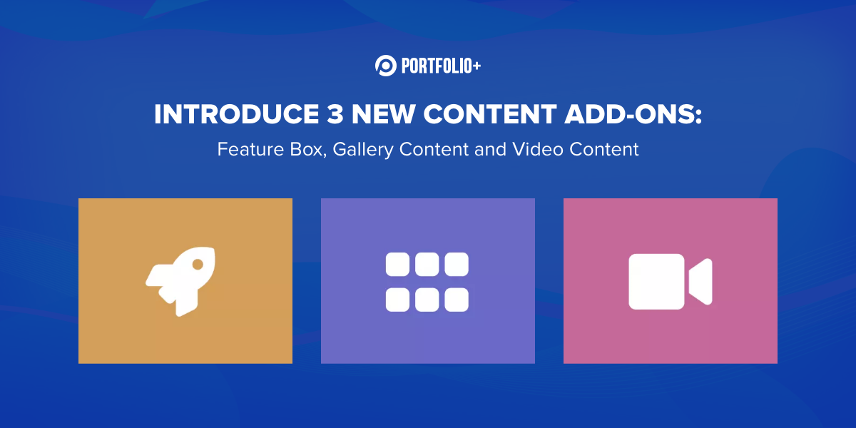 Introduce 3 new add-ons: Feature Box, Video Content, and Gallery Content