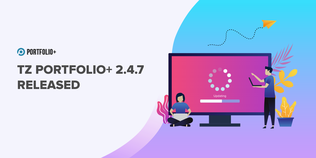 [Update] TZ Portfolio+ 2.4.7 available: Bug-fixes and Security release