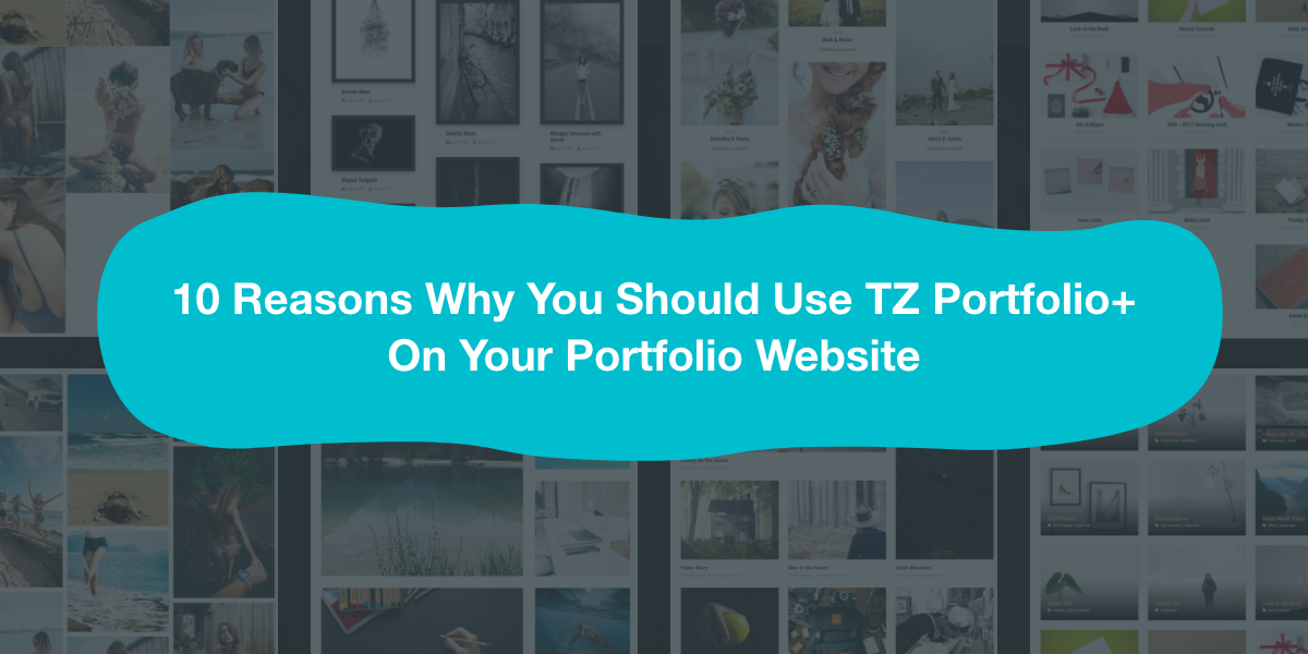 10 reasons why you should use TZ Portfolio+ on your portfolio website