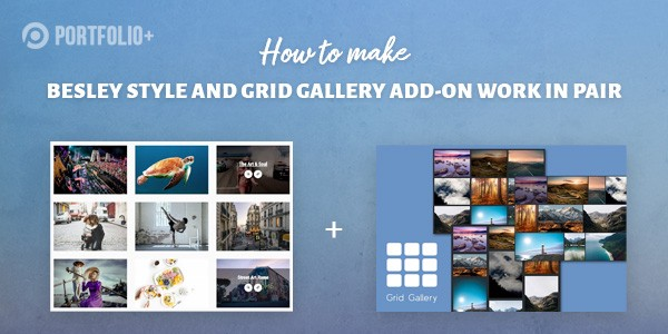 How-to-make-Besley-style-and-Grid-Gallery-add-on-work-in-pair